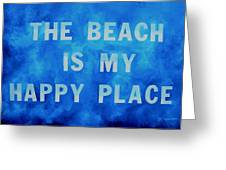 The Beach Is My Happy Place 2 Greeting Card by Patti Schermerhorn