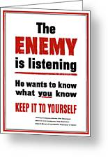 The Enemy Is Listening Greeting Card by War Is Hell Store