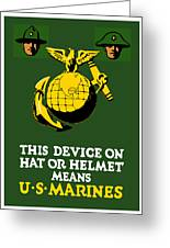 This Device Means Us Marines  Greeting Card by War Is Hell Store