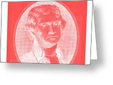 Thomas Jefferson In Negative Red Greeting Card by Rob Hans