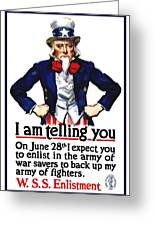 Uncle Sam -- I Am Telling You Greeting Card by War Is Hell Store