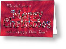 We Wish You a Merry Christmas Greeting Card by Susan Kinney