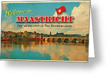 Welcome To Maastricht Greeting Card by Nop Briex