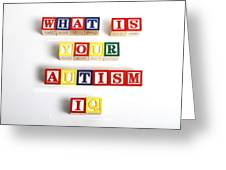 What Is Your Autism Iq Greeting Card by Photo Researchers