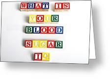 What Is Your Blood Sugar Iq Greeting Card by Photo Researchers