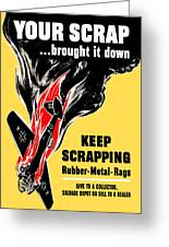 Your Scrap Brought It Down  Greeting Card by War Is Hell Store