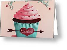 You're My Cupcake Valentine Greeting Card by Catherine Holman