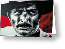 - The Good The Bad And The Ugly - Greeting Card by Luis Ludzska