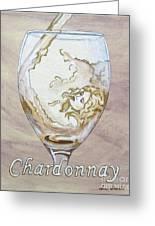 A Day Without Wine - Chardonnay Greeting Card by Jennifer  Donald