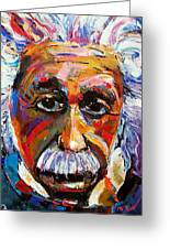 Albert Einstein Genius Greeting Card by Debra Hurd
