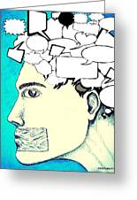 Anything You Say And Think Will Be Used Against You Greeting Card by Paulo Zerbato