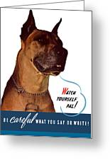Be Careful What You Say Or Write Greeting Card by War Is Hell Store