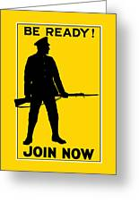 Be Ready - Join Now Greeting Card by War Is Hell Store