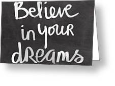 Believe In Your Dreams Greeting Card by Linda Woods