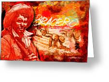 Bracero Greeting Card by Dean Gleisberg