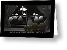 Brown Egg Nightmare Greeting Card by Mike McGlothlen
