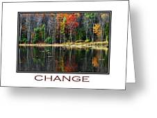Change Inspirational Poster Art Greeting Card by Christina Rollo