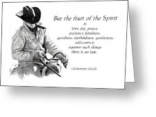 Cowboy With Fruit Of Spirit Scripture Greeting Card by Joyce Geleynse