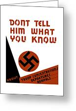 Don't Tell Him What You Know Greeting Card by War Is Hell Store