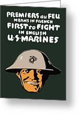 First To Fight - Us Marines Greeting Card by War Is Hell Store