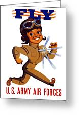 Fly - Us Army Air Forces Greeting Card by War Is Hell Store