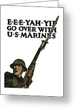 Go Over With Us Marines Greeting Card by War Is Hell Store