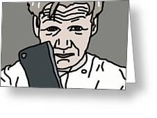Gordon Ramsay Greeting Card by Jera Sky