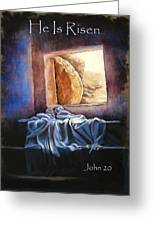 He Is Risen Greeting Card by Susan Jenkins