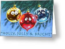 Holly Jolly And Bright Greeting Card by Richard De Wolfe