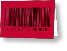 I Am Not A Number Greeting Card by Michael Tompsett
