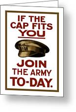 If The Cap Fits You Join The Army Greeting Card by War Is Hell Store