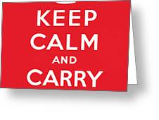 Keep Calm And Carry On Greeting Card by English School