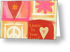 Listen To Your Heart Greeting Card by Linda Woods