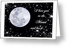 Love You To The Moon And Back Greeting Card by Michelle Frizzell-Thompson