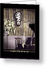 Meltdown Greeting Card by Mike McGlothlen