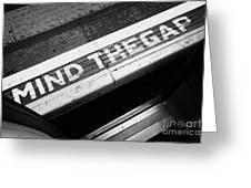 Mind The Gap Between Platform And Train At London Underground Station England United Kingdom Uk Greeting Card by Joe Fox