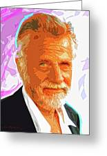 Most Interesting Man Greeting Card by David Lloyd Glover
