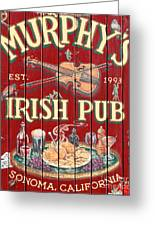 Murphy's Irish Pub - Sonoma California - 5d19290 Greeting Card by Wingsdomain Art and Photography