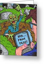 Omg Zom B Greeting Card by Anthony Snyder