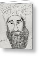 Osama Your Mama Greeting Card by Matthew Fields