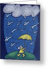 Raining Cats And Dogs Greeting Card by wendy CHO
