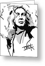 Robert Plant Greeting Card by Danielle LegacyArts
