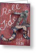 Roll Tide Greeting Card by Racquel Morgan