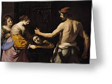 Salome Receiving The Head Of St John The Baptist Greeting Card by Giovanni Francesco Barbieri