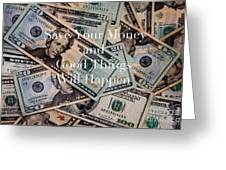 Save Your Money Greeting Card by Kim Fearheiley
