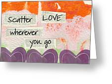 Scatter Love Greeting Card by Linda Woods