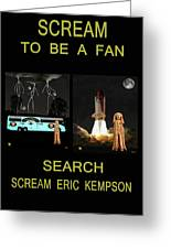 Scream To Be A Fan Greeting Card by Eric Kempson