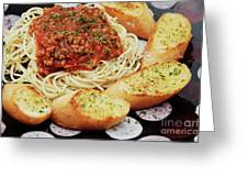Spaghetti And Meat Sauce With Garlic Toast  Greeting Card by Andee Design
