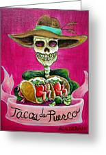 Tacos De Puerco Greeting Card by Heather Calderon