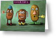 Tater Tots Greeting Card by Leah Saulnier The Painting Maniac